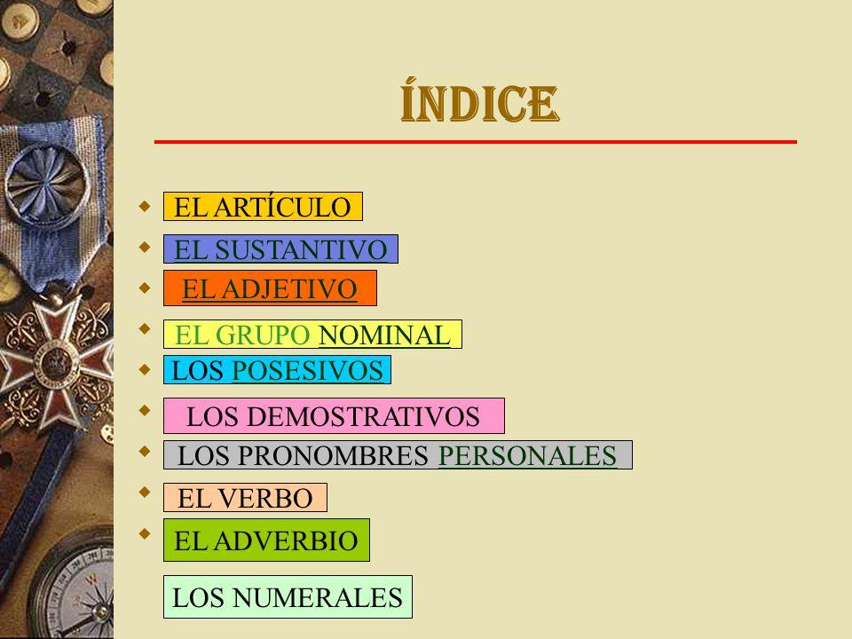 índice EL ARTÍCULO EL SUSTANTIVO.EL ADJETIVO. EL GRUPO NOMINAL.