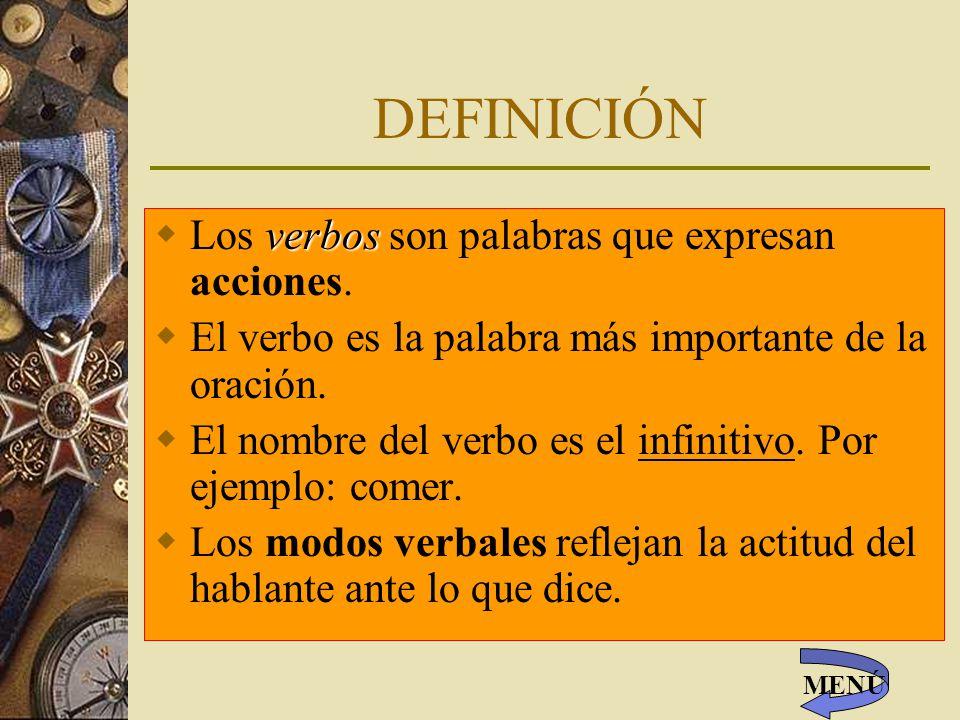 DEFINICIÓN verbos Los verbos son palabras que expresan acciones.