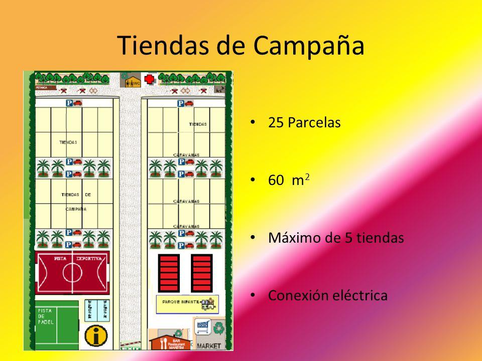 Tiendas de Campaña 25 Parcelas 60 m 2 Máximo de 5 tiendas Conexión eléctrica