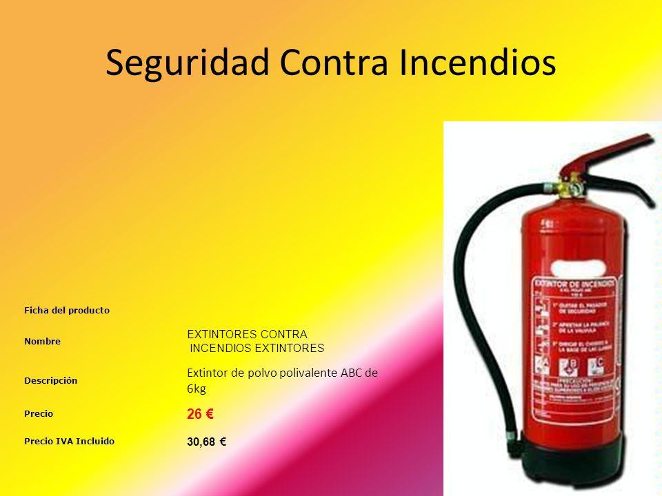 Seguridad Contra Incendios Ficha del producto Nombre EXTINTORES CONTRA INCENDIOS EXTINTORES Descripción Extintor de polvo polivalente ABC de 6kg Preci