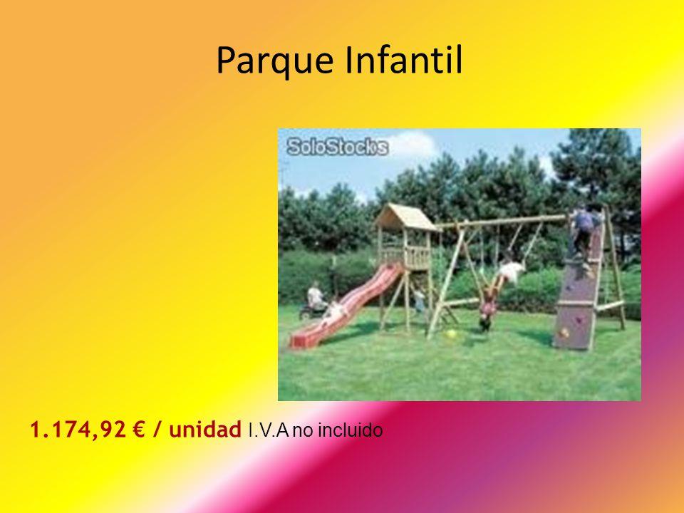 Parque Infantil 1.174,92 / unidad I.V.A no incluido