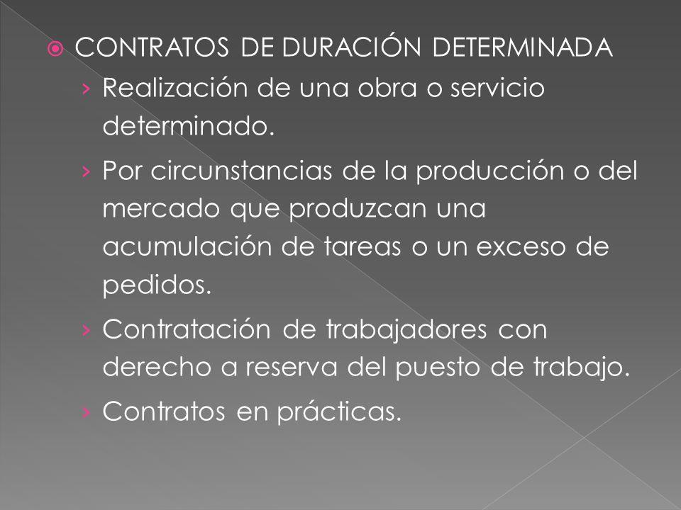CONTRATOS DE DURACIÓN DETERMINADA Realización de una obra o servicio determinado.