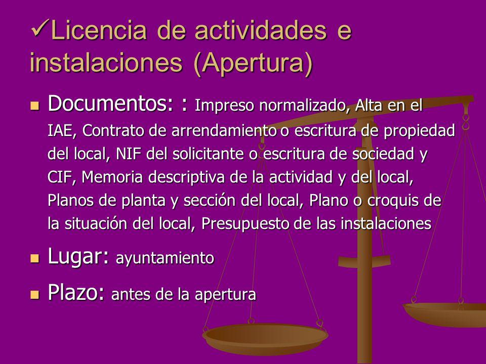 Licencia de actividades e instalaciones (Apertura) Licencia de actividades e instalaciones (Apertura) Documentos: : Impreso normalizado, Alta en el IA