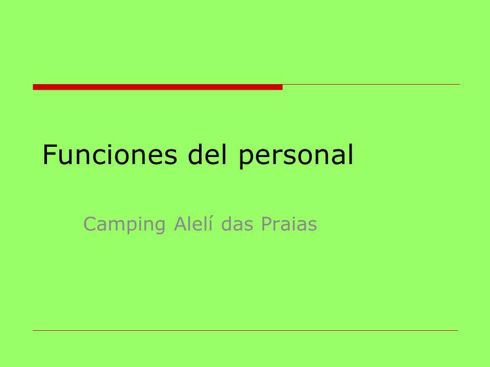 Funciones del personal Camping Alelí das Praias