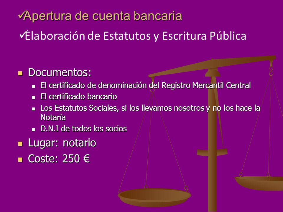 Apertura de cuenta bancaria Apertura de cuenta bancaria Documentos: Documentos: El certificado de denominación del Registro Mercantil Central El certi
