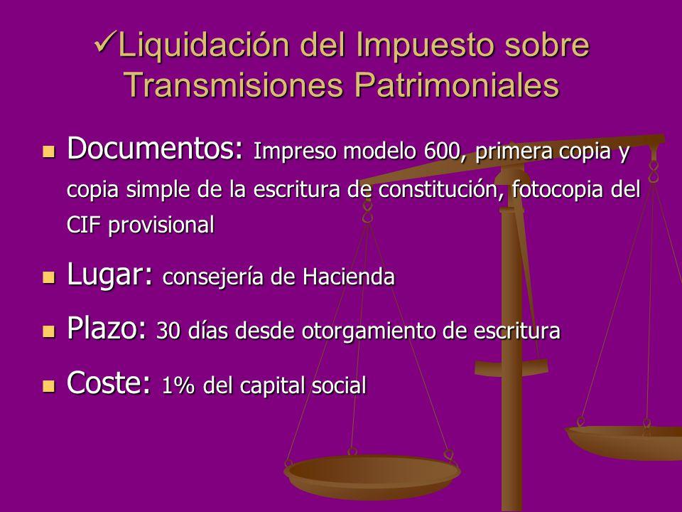 Liquidación del Impuesto sobre Transmisiones Patrimoniales Liquidación del Impuesto sobre Transmisiones Patrimoniales Documentos: Impreso modelo 600,