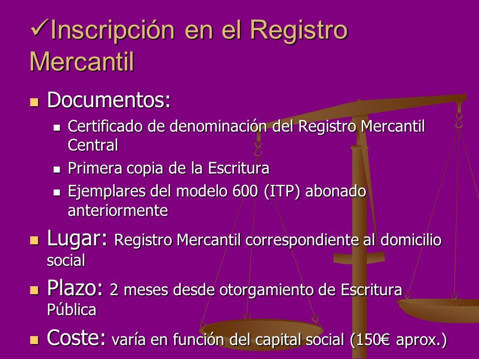 Inscripción en el Registro Mercantil Inscripción en el Registro Mercantil Documentos: Documentos: Certificado de denominación del Registro Mercantil C