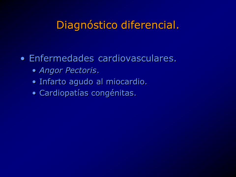 Diagnóstico diferencial. Enfermedades cardiovasculares. Angor Pectoris. Infarto agudo al miocardio. Cardiopatías congénitas. Enfermedades cardiovascul