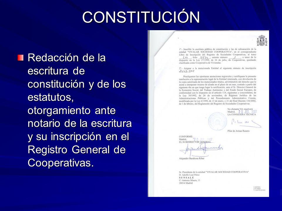 CONSTITUCIÓN Redacción de la escritura de constitución y de los estatutos, otorgamiento ante notario de la escritura y su inscripción en el Registro G
