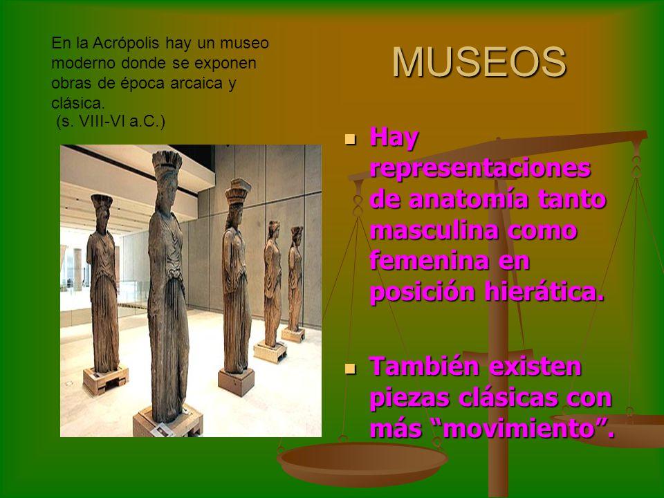 MUSEOS Hay representaciones de anatomía tanto masculina como femenina en posición hierática.