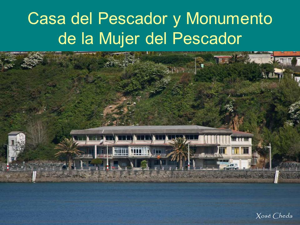 Casa del Pescador y Monumento de la Mujer del Pescador