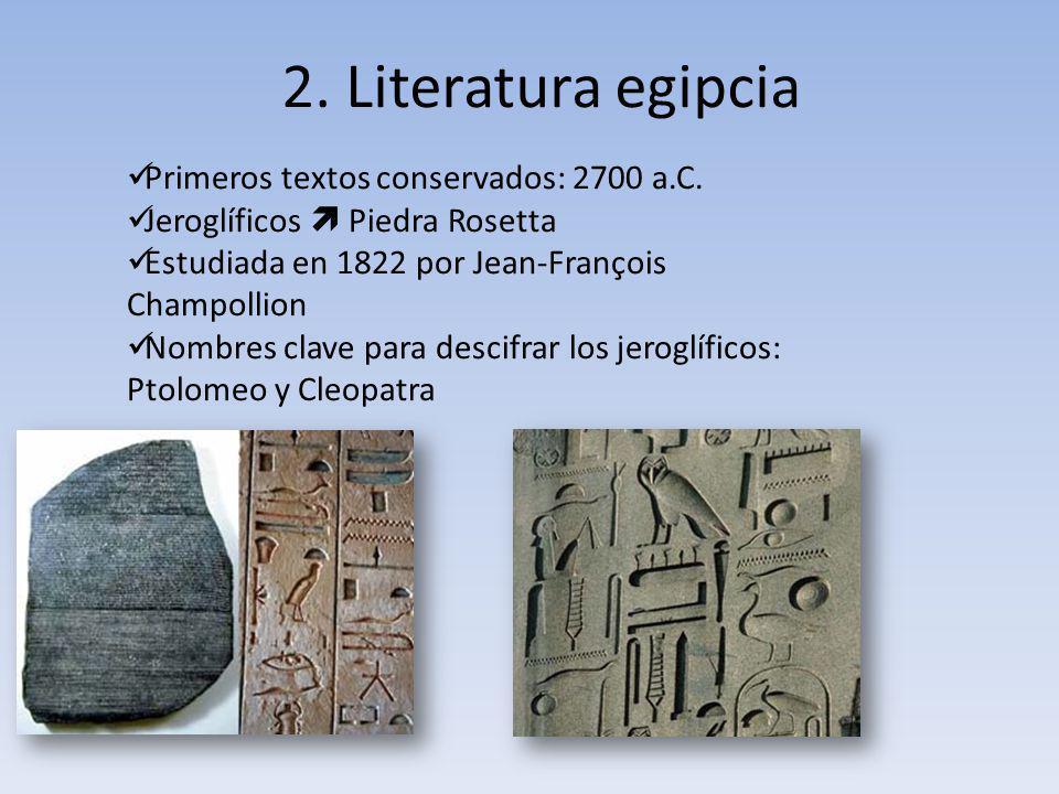 2.Literatura egipcia Primeros textos conservados: 2700 a.C.