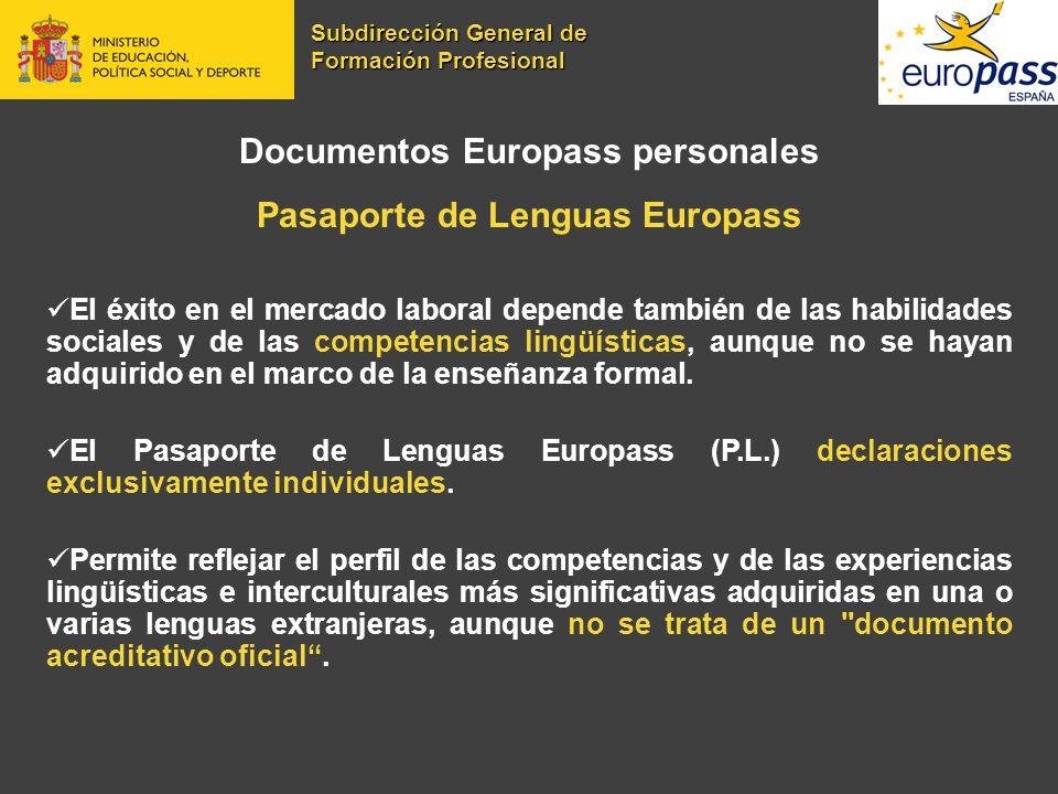 Documentos Europass personales Pasaporte de Lenguas Europass El éxito en el mercado laboral depende también de las habilidades sociales y de las compe
