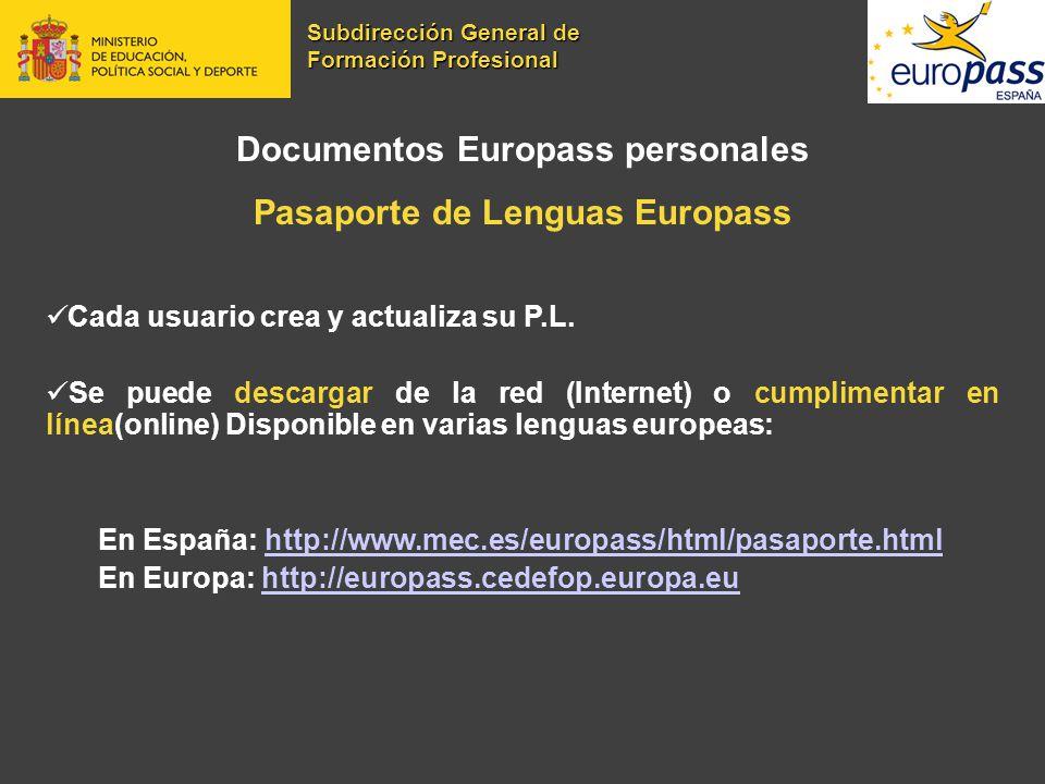 Documentos Europass personales Pasaporte de Lenguas Europass Cada usuario crea y actualiza su P.L. Se puede descargar de la red (Internet) o cumplimen