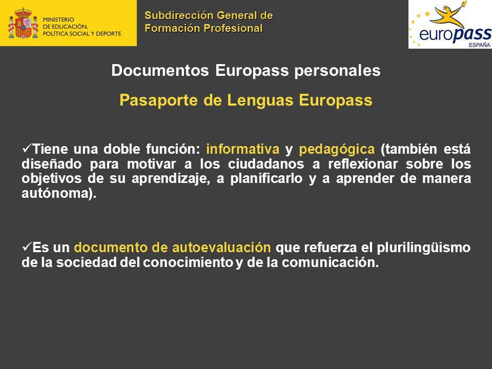 Documentos Europass personales Pasaporte de Lenguas Europass Tiene una doble función: informativa y pedagógica (también está diseñado para motivar a l