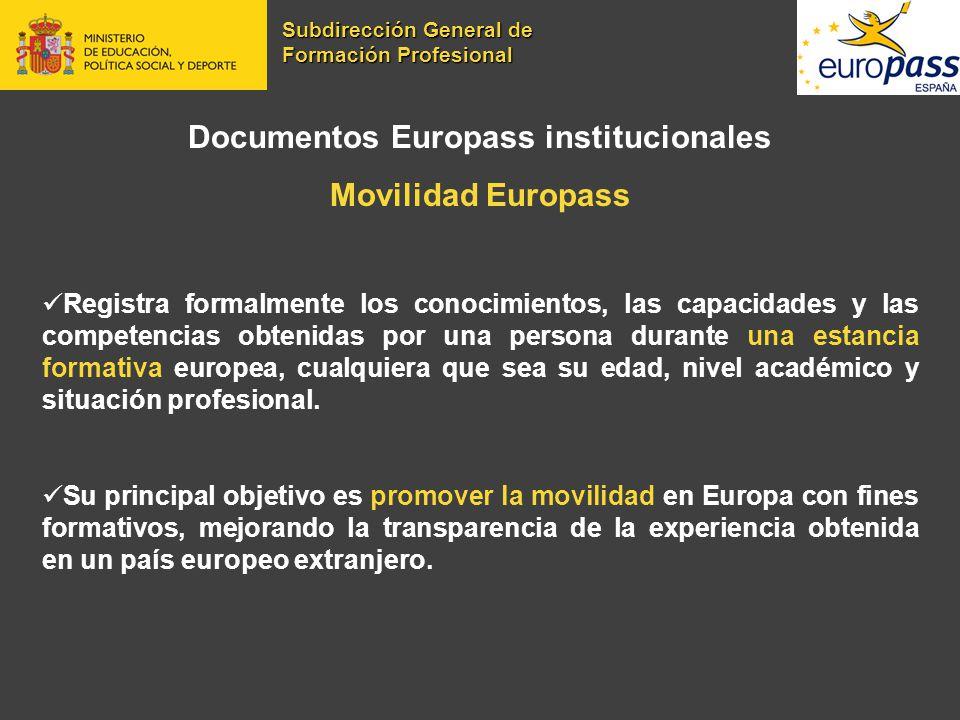 Documentos Europass institucionales Movilidad Europass Registra formalmente los conocimientos, las capacidades y las competencias obtenidas por una pe