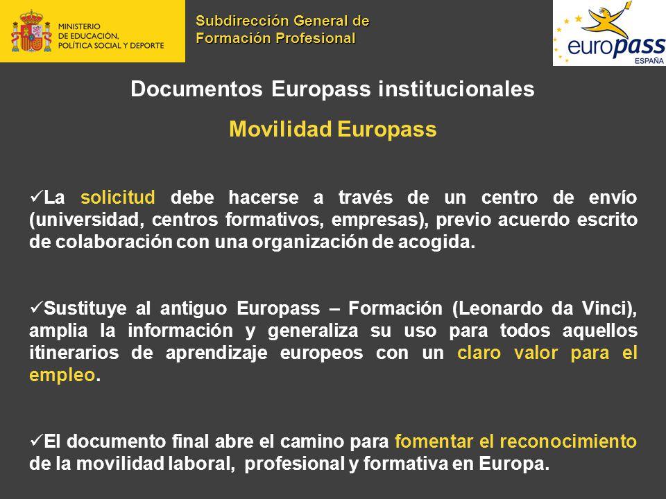 Documentos Europass institucionales Movilidad Europass La solicitud debe hacerse a través de un centro de envío (universidad, centros formativos, empr