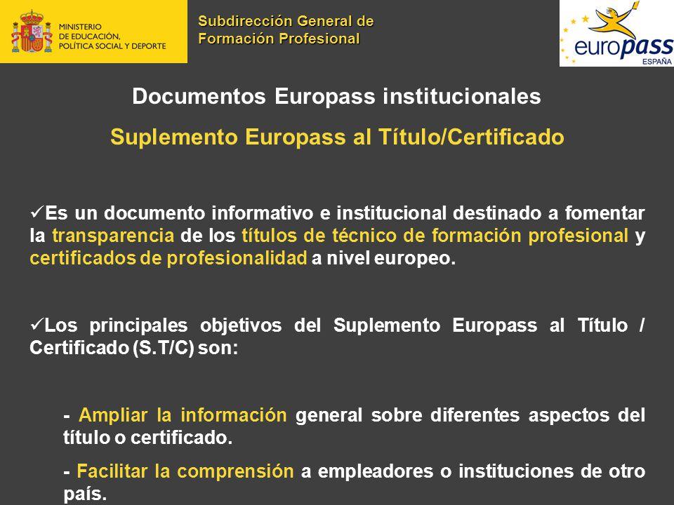 Documentos Europass institucionales Suplemento Europass al Título/Certificado Es un documento informativo e institucional destinado a fomentar la tran