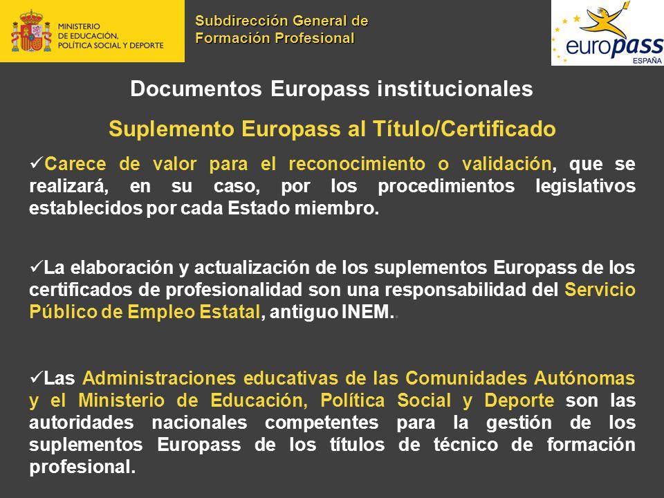 Documentos Europass institucionales Suplemento Europass al Título/Certificado Carece de valor para el reconocimiento o validación, que se realizará, e