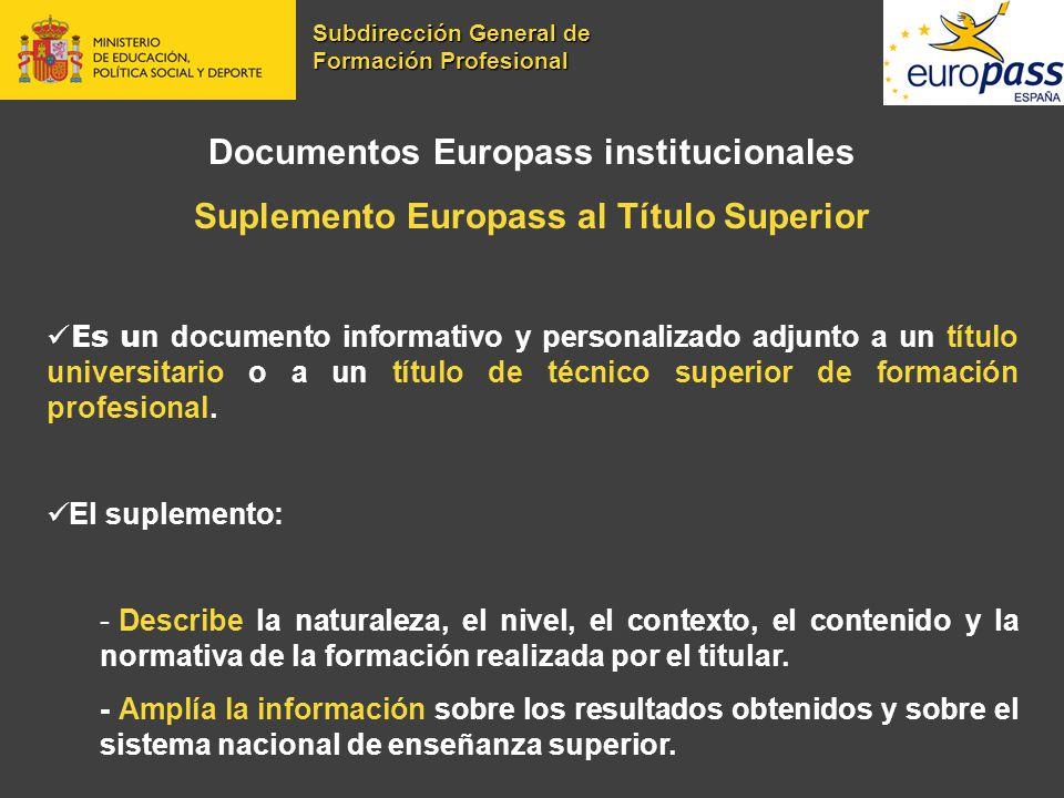 Documentos Europass institucionales Suplemento Europass al Título Superior Es u n documento informativo y personalizado adjunto a un título universita