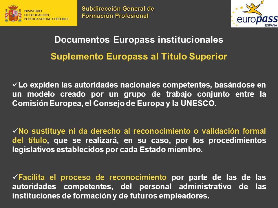 Documentos Europass institucionales Suplemento Europass al Título Superior Lo expiden las autoridades nacionales competentes, basándose en un modelo c