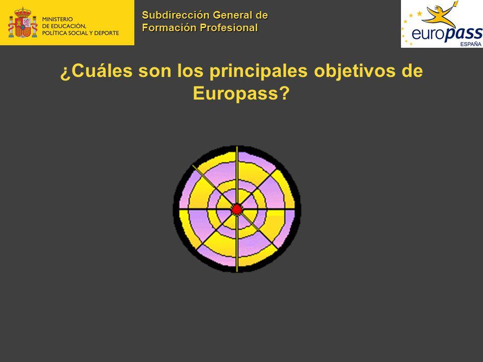 ¿Cuáles son los principales objetivos de Europass? Subdirección General de Formación Profesional