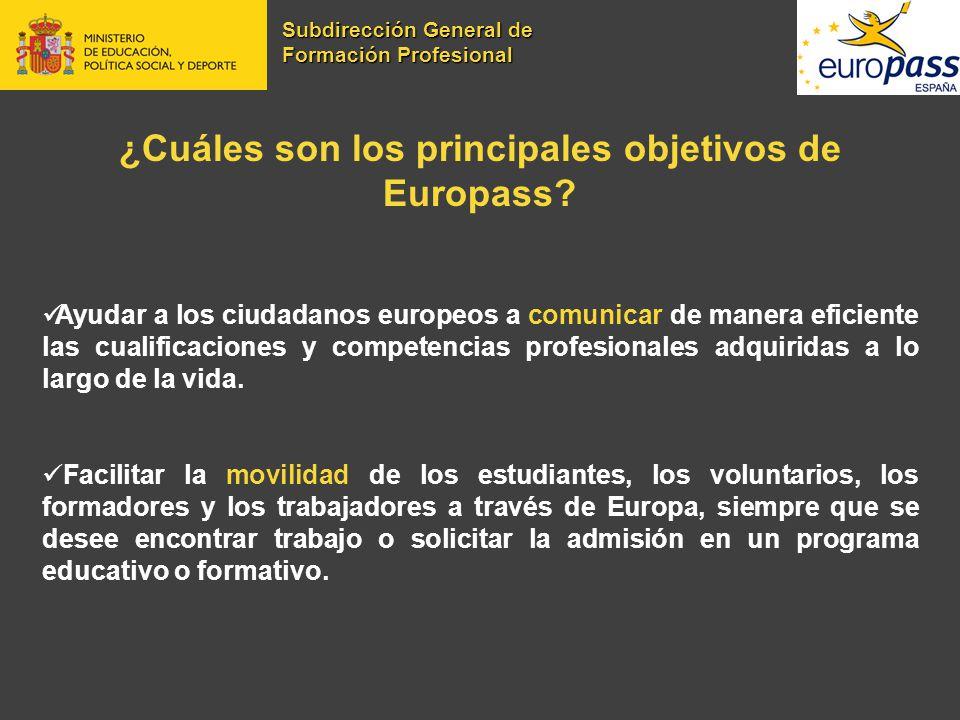 ¿Cuáles son los principales objetivos de Europass? Ayudar a los ciudadanos europeos a comunicar de manera eficiente las cualificaciones y competencias