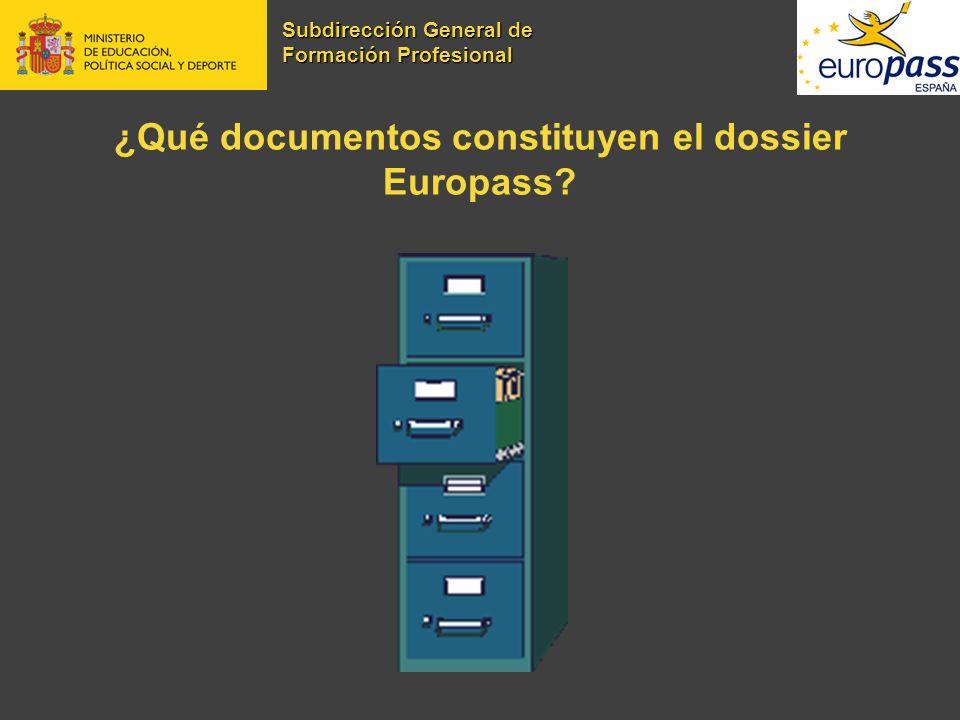 ¿Qué documentos constituyen el dossier Europass? Subdirección General de Formación Profesional