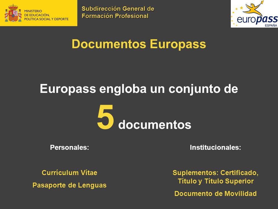 Documentos Europass Europass engloba un conjunto de 5 documentos Personales: Currículum Vítae Pasaporte de Lenguas Institucionales: Suplementos: Certi