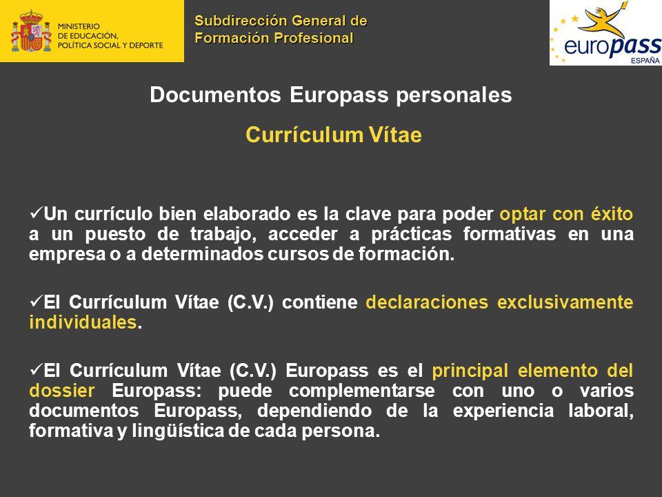 Documentos Europass personales Currículum Vítae Un currículo bien elaborado es la clave para poder optar con éxito a un puesto de trabajo, acceder a p