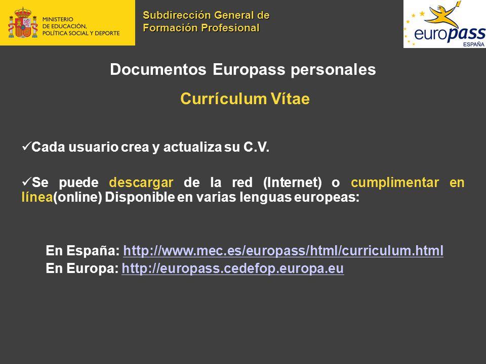 Documentos Europass personales Currículum Vítae Cada usuario crea y actualiza su C.V. Se puede descargar de la red (Internet) o cumplimentar en línea(