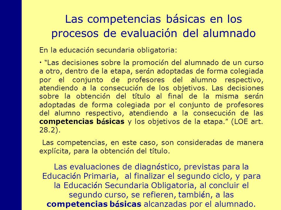 MINISTERIO DE EDUCACIÓN, POLÍTICA SOCIAL Y DEPORTE Las competencias básicas en los procesos de evaluación del alumnado En la educaci ó n secundaria ob