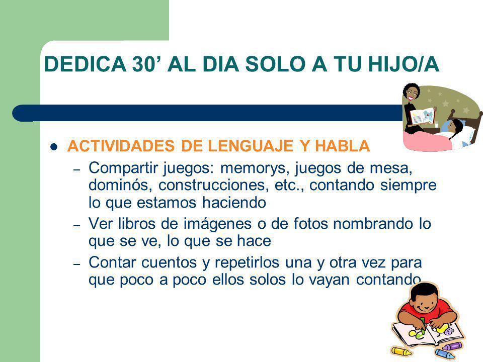 DEDICA 30 AL DIA SOLO A TU HIJO/A ACTIVIDADES DE LENGUAJE Y HABLA – Compartir juegos: memorys, juegos de mesa, dominós, construcciones, etc., contando