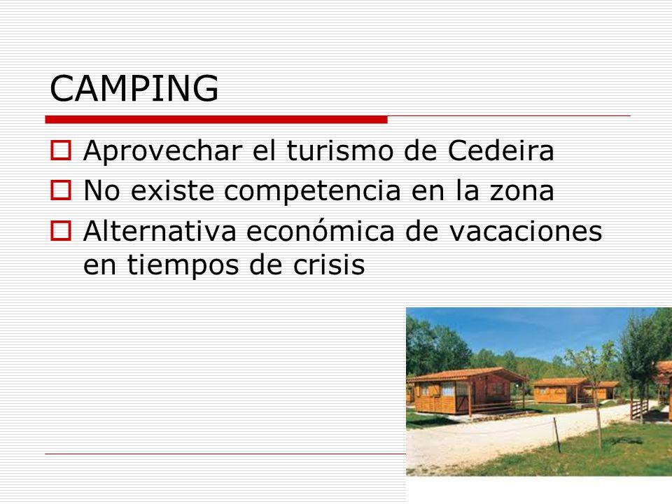 CAMPING Aprovechar el turismo de Cedeira No existe competencia en la zona Alternativa económica de vacaciones en tiempos de crisis