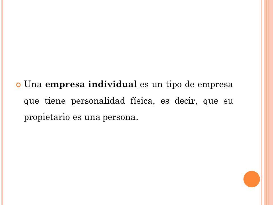 Una empresa individual es un tipo de empresa que tiene personalidad física, es decir, que su propietario es una persona.
