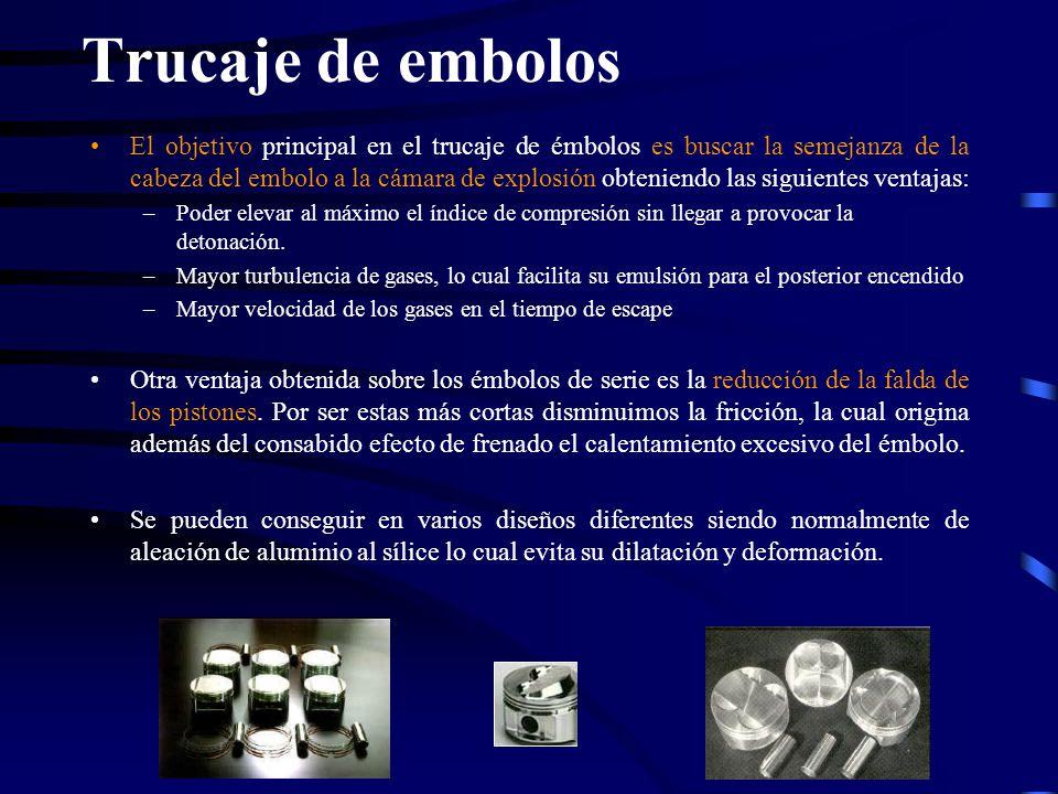 Trucaje de embolos El objetivo principal en el trucaje de émbolos es buscar la semejanza de la cabeza del embolo a la cámara de explosión obteniendo l