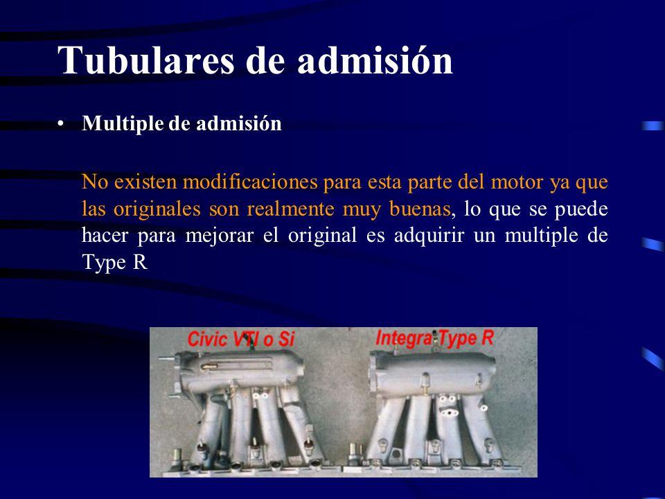 Tubulares de admisión Multiple de admisión No existen modificaciones para esta parte del motor ya que las originales son realmente muy buenas, lo que