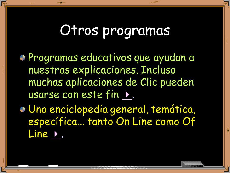 Otros programas Programas educativos que ayudan a nuestras explicaciones.