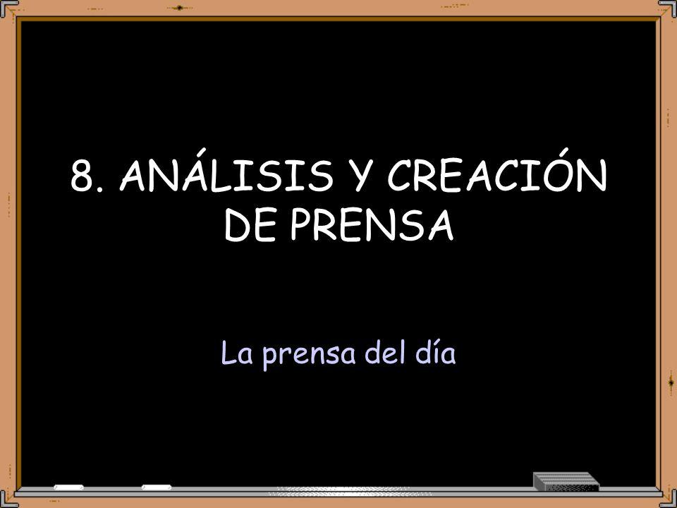 8. ANÁLISIS Y CREACIÓN DE PRENSA La prensa del día
