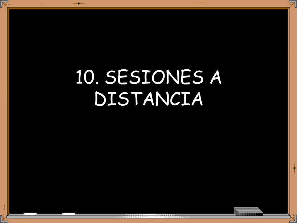 10. SESIONES A DISTANCIA