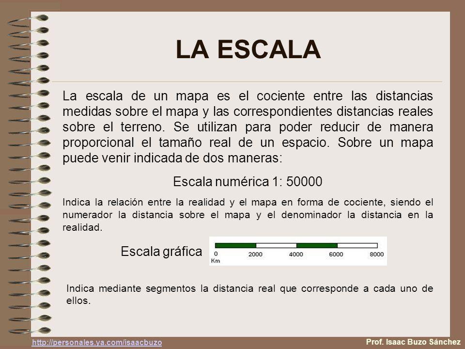 LA ESCALA La escala de un mapa es el cociente entre las distancias medidas sobre el mapa y las correspondientes distancias reales sobre el terreno.