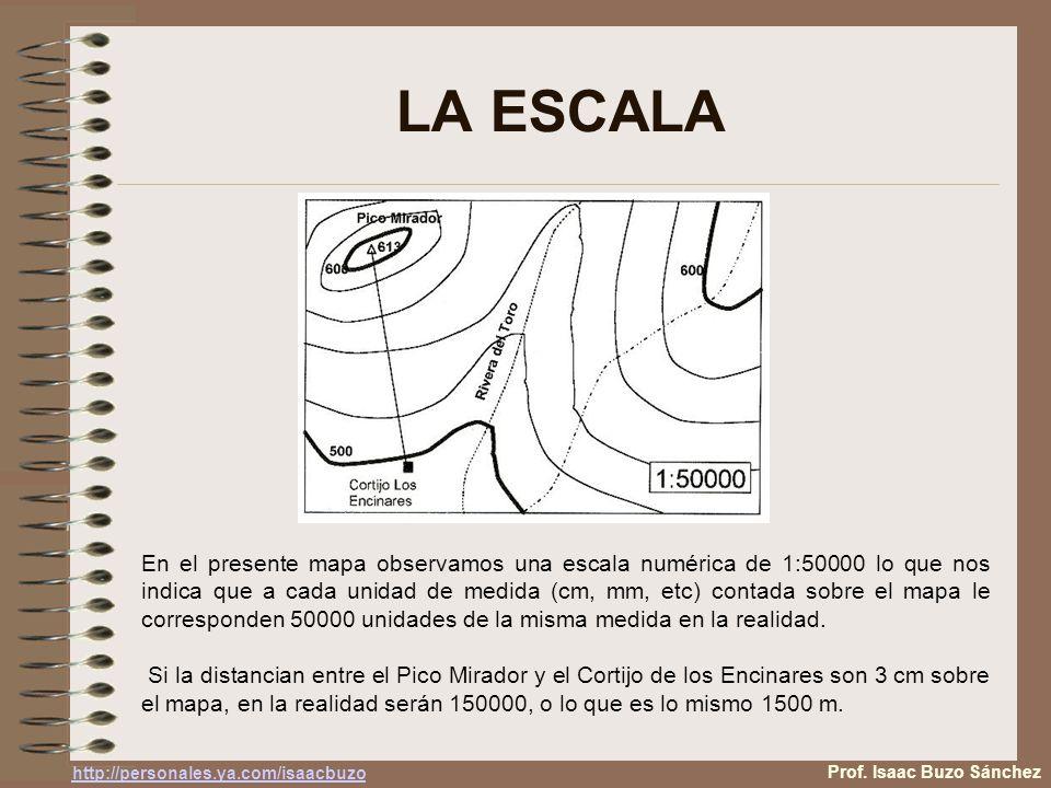 LA ESCALA En el presente mapa observamos una escala numérica de 1:50000 lo que nos indica que a cada unidad de medida (cm, mm, etc) contada sobre el mapa le corresponden 50000 unidades de la misma medida en la realidad.