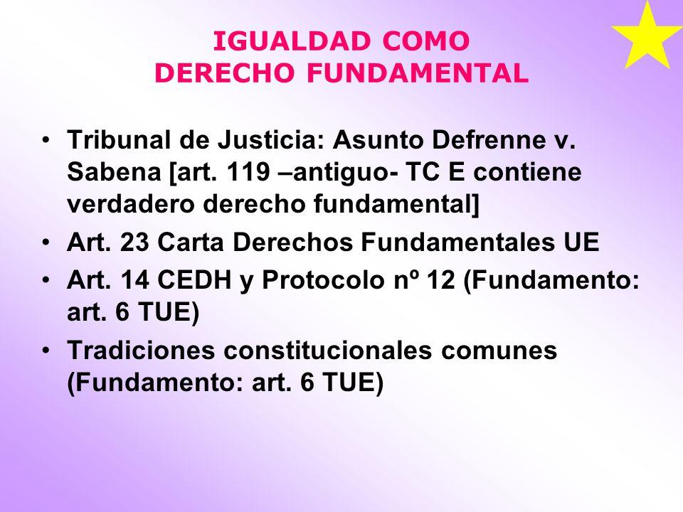 IGUALDAD COMO DERECHO FUNDAMENTAL Tribunal de Justicia: Asunto Defrenne v.