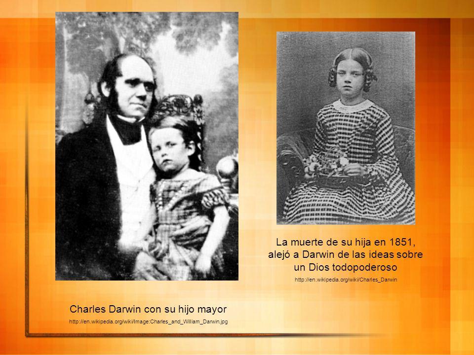 Charles Darwin con su hijo mayor http://en.wikipedia.org/wiki/Image:Charles_and_William_Darwin.jpg La muerte de su hija en 1851, alejó a Darwin de las