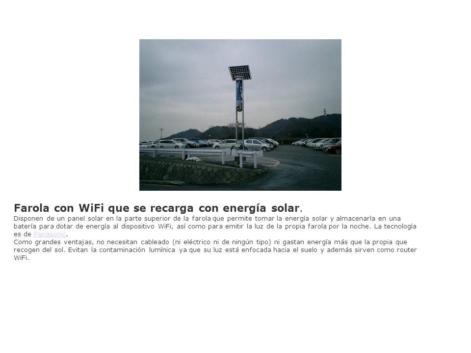 Farola con WiFi que se recarga con energía solar. Disponen de un panel solar en la parte superior de la farola que permite tomar la energía solar y al