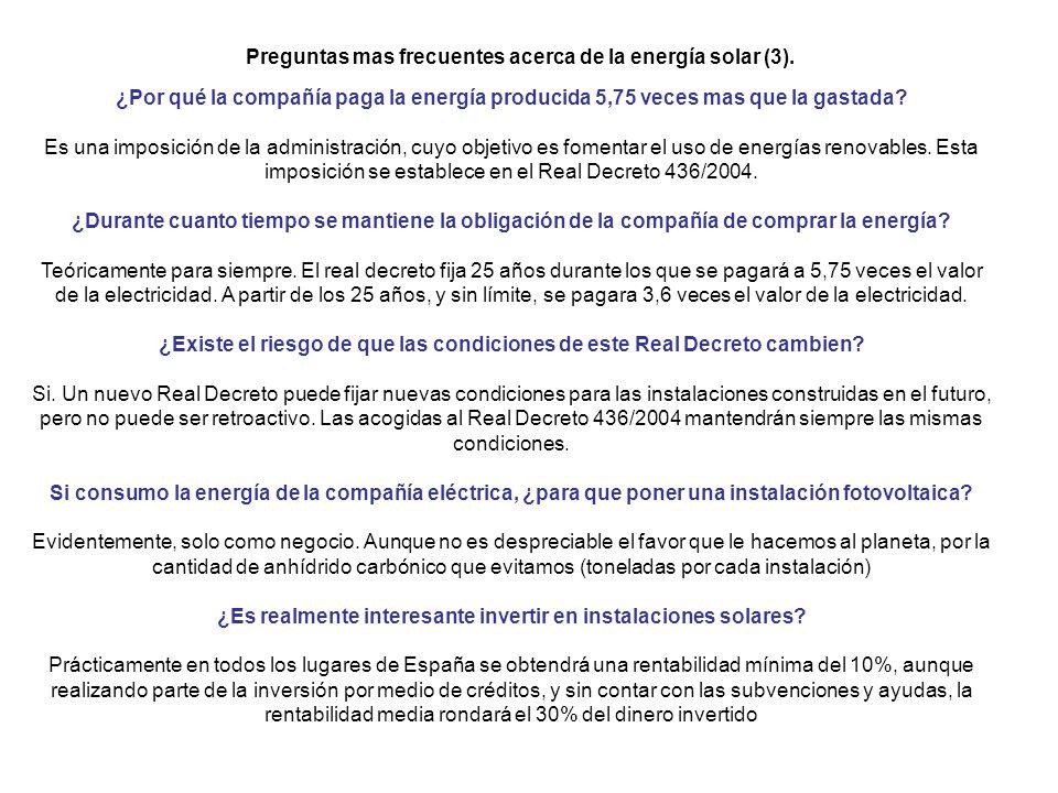 ¿Por qué la compañía paga la energía producida 5,75 veces mas que la gastada? Es una imposición de la administración, cuyo objetivo es fomentar el uso