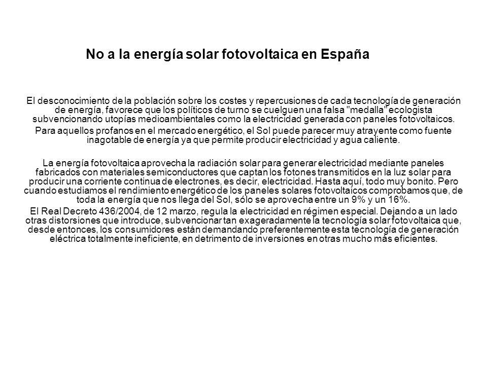 No a la energía solar fotovoltaica en España El desconocimiento de la población sobre los costes y repercusiones de cada tecnología de generación de e