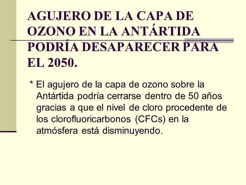 AGUJERO DE LA CAPA DE OZONO EN LA ANTÁRTIDA PODRÍA DESAPARECER PARA EL 2050.
