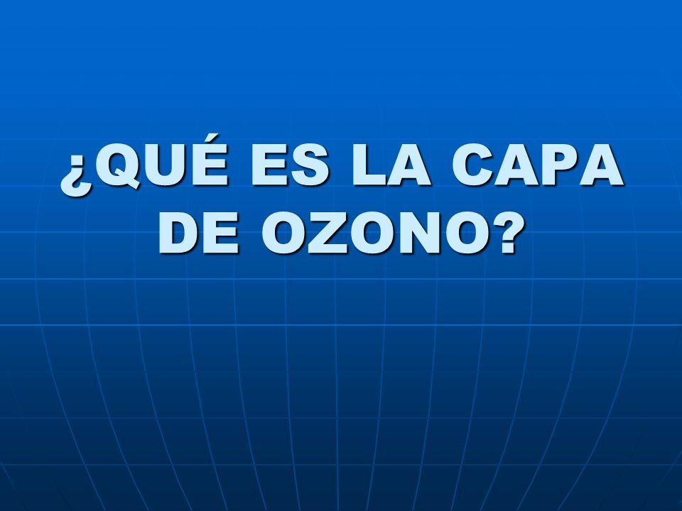 ¿QUÉ ES LA CAPA DE OZONO?
