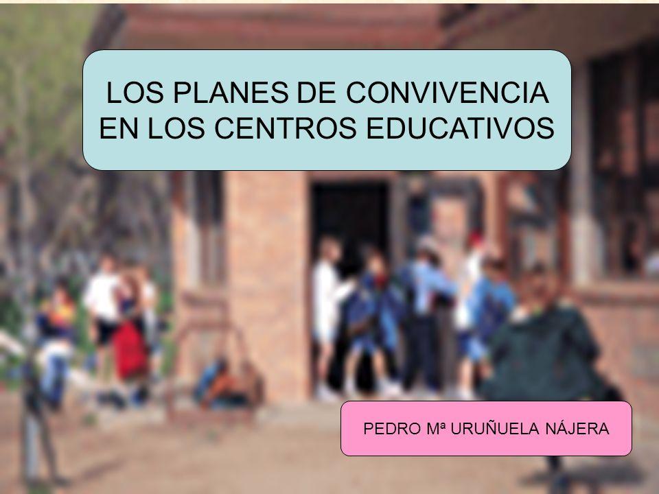 URUNAJP LOS PLANES DE CONVIVENCIA EN LOS CENTROS EDUCATIVOS PEDRO Mª URUÑUELA NÁJERA